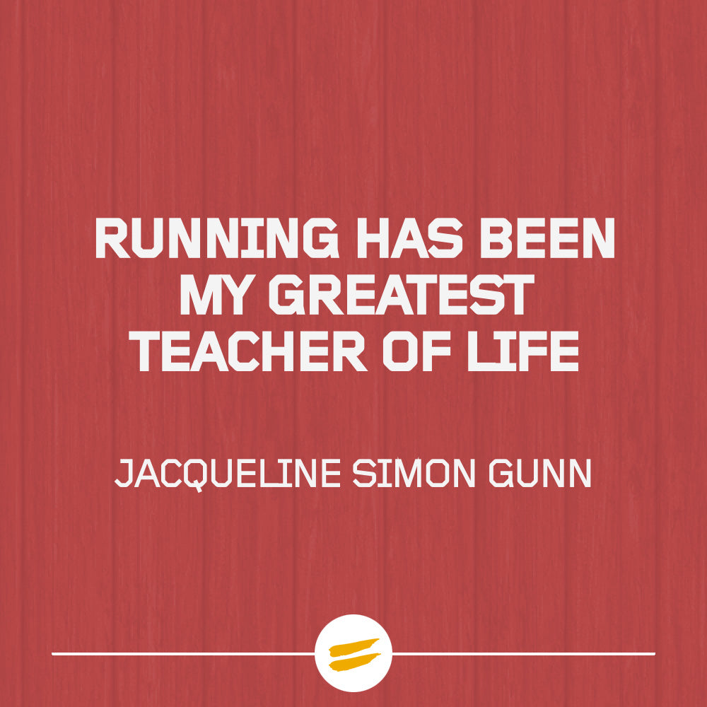running has been my greatest teacher of life