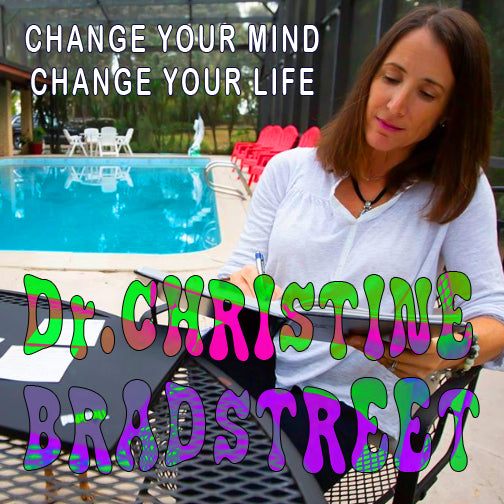 EP 35 - Dr. Christine Bradstreet - Change your Mind - Change your Life