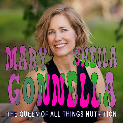 EP 39 - Mary Sheila Gonnella - The Queen of all things Nutrition
