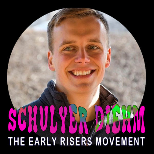 EP 38 - Schulyer Diehm - The Early Risers
