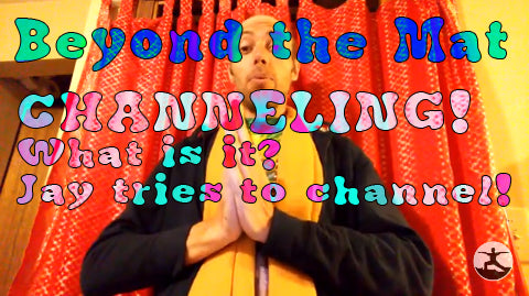 Channeling - Jay discusses and attempts to channel - Beyond the Mat 75