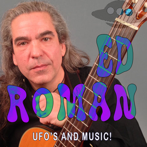 Ed Roman, UFOlogist, UFO, ALiens, Music, Farmer, singing, songs, farming, food, agriculture,