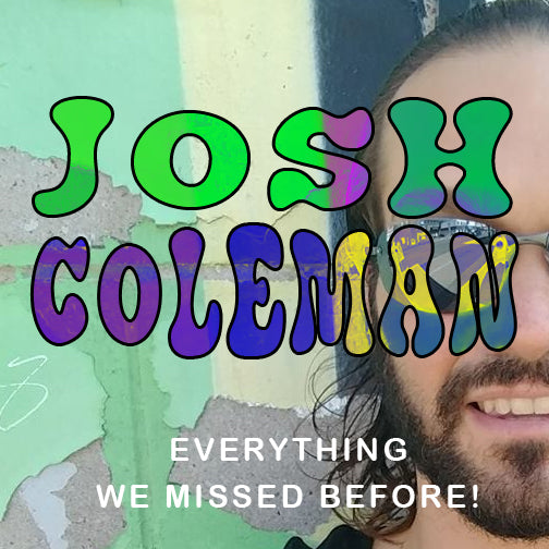 S01E19 - Josh Coleman - Meditation Facilitator and Everything we Missed before