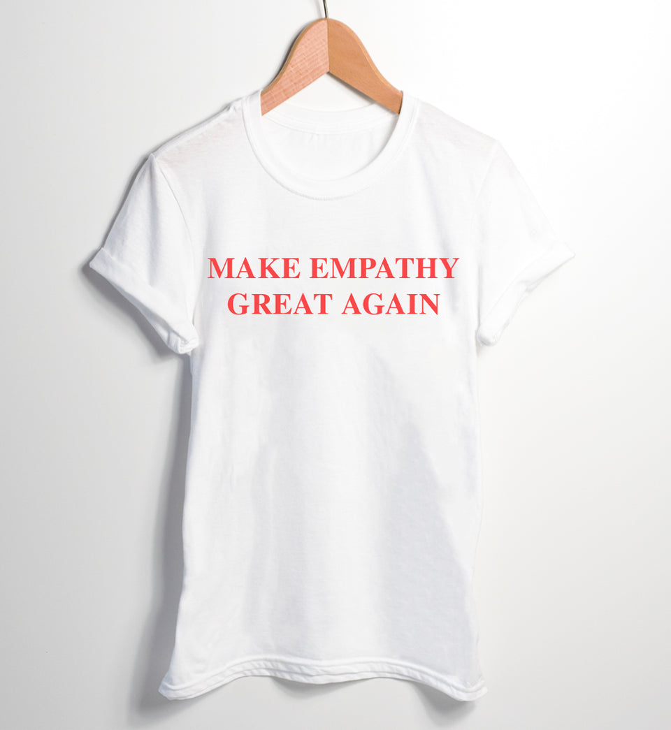 Make Empathy Great Again Womens Slogan T-Shirt