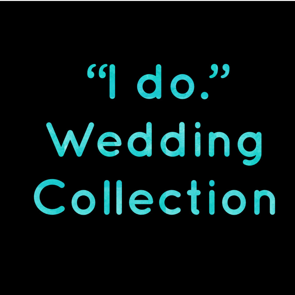 I Do... Wedding Collection