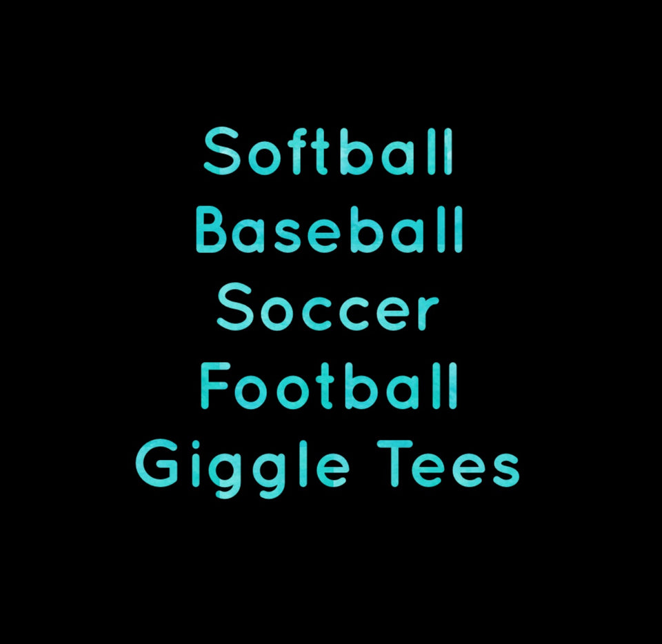Baseball Softball Soccer Football Giggle Tees