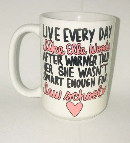 Elle Woods Mug Warner-awesome mug- Gifts for Sisters- Gifts for Aunts- Funny Coffee Mugs