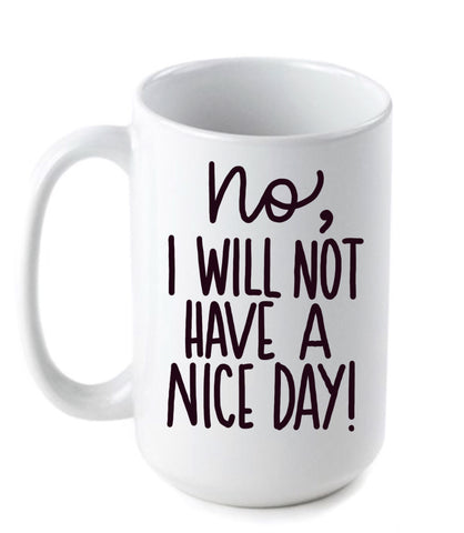 No I will not have a nice day Golden Girls Mug Pick Me Cups