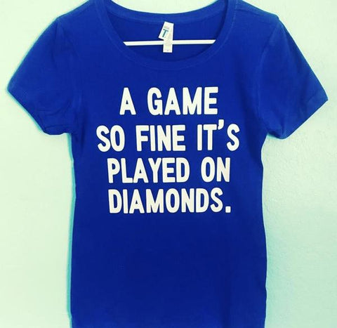 A game so fine it's played on diamonds- Mom baseball or softball mom - Tee or Tank- Mother's Day Gift- Shirts for Moms- Coach Shirts - Pick Me Cups