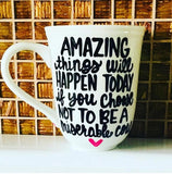 Amazing things can happen if you choose not to be a miserable cow- Gifts for Sisters- Gifts for Aunts- Funny Coffee Mugs - Pick Me Cups