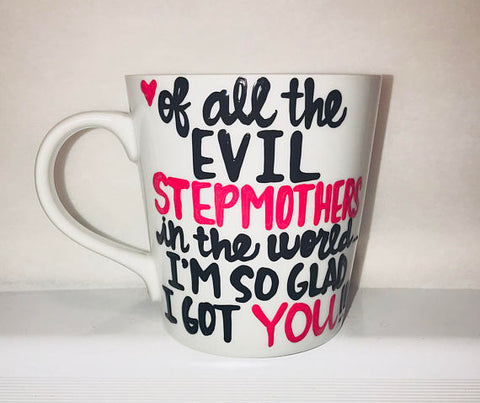 Evil Stepmother Mug-awesome mug- Gifts for Mother's Day- Gifts for Step Moms- Funny Coffee Mugs - Pick Me Cups