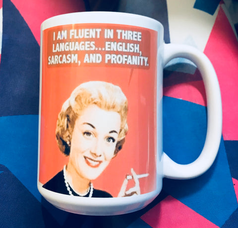 I am fluent in three languages English, sarcasm and profanity-awesome mug- Gifts for Sisters- Gifts for Aunts- Funny Coffee Mugs - Pick Me Cups