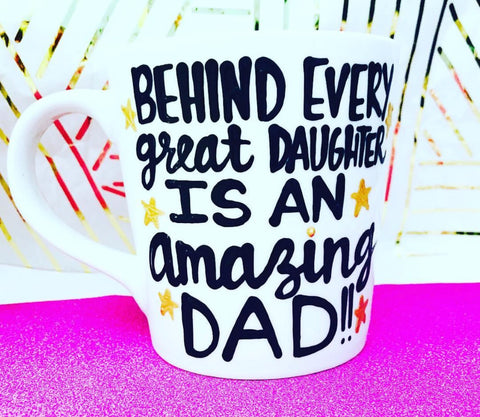 Behind every great daughter is an amazing dad Father's Day Gift- Gifts for Dads- Dad Gift- Anniversary Gift- gifts for dad - Pick Me Cups