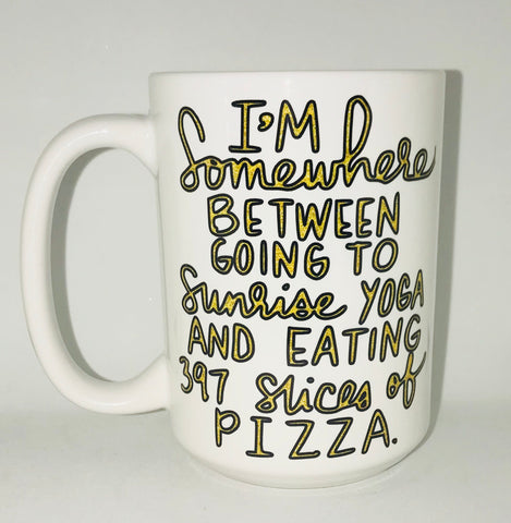 Somewhere between sunset yoga and pizza-awesome mug- Gifts for Sisters- Gifts for Aunts- Funny Coffee Mugs - Pick Me Cups