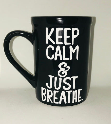 Keep calm and just breathe- Gifts for Aunts- Funny Coffee Mugs - Pick Me Cups