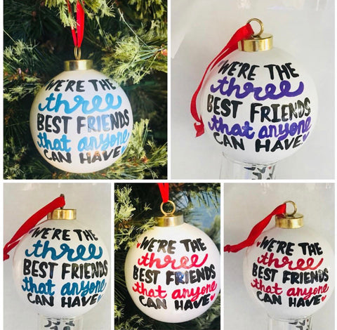 We're the Three best friends funny Christmas ornaments