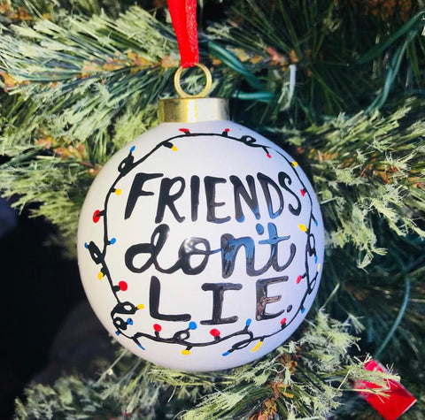 Friends don't lie- stranger things funny Christmas ornaments