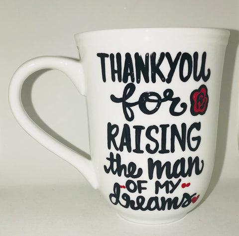 Thankyou for raising the man of my dreams mother in law-awesome mug- Gifts for MIL Mother's Day- Funny Coffee Mugs - Pick Me Cups