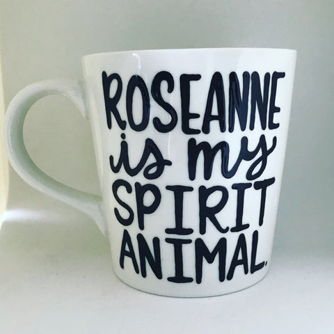 Roseanne is my spirit animal-awesome mug-Funny Coffee Mugs Mother's Day Mug - Pick Me Cups