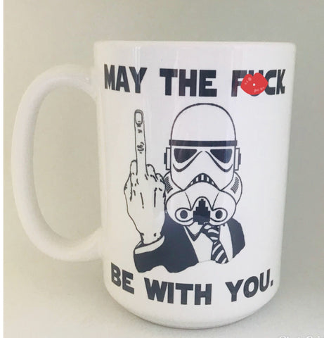 May the Fuck Be With You-awesome mug-  Funny Coffee Mugs - Pick Me Cups