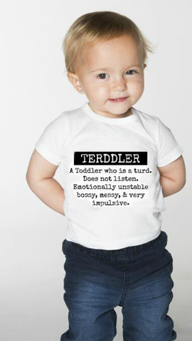 Terddler kids shirts- onesies- baby shower gifts- new mom gift