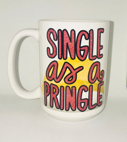 Single as a Pringle-awesome mug- Gifts for Sisters- Gifts for Aunts- Funny Coffee Mugs - Pick Me Cups
