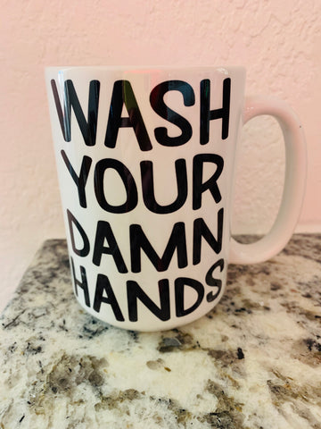 Wash Your Damn Hands Mug