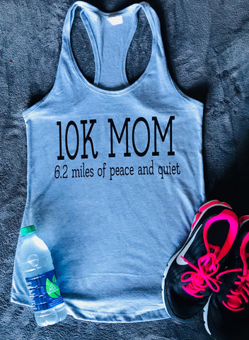 10k Mom- Marathon- Half Marathon Running Tank- Exercise- Crossfit- Group Fitness - Pick Me Cups
