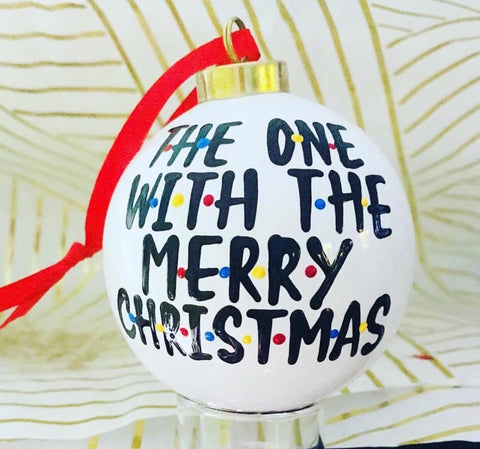 The one with the Merry Christmas Friends Christmas ornament- fun white elephant gifts