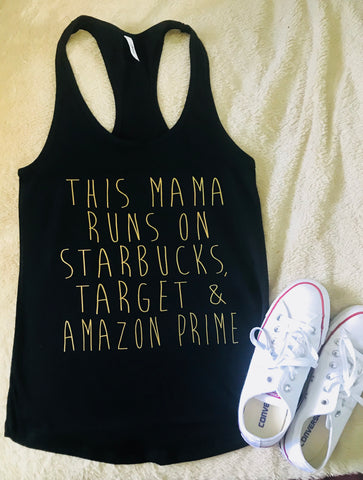 This Mama runs on Starbucks, Target and Amazon Prime Mom Gift Mother's Day Gift - Pick Me Cups