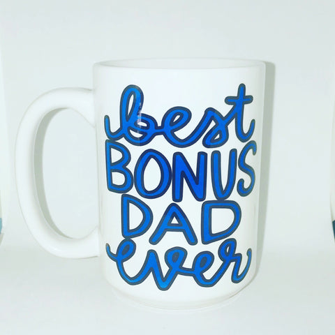 Best Bonus Dad Ever Coffee Mug Father's Day Gift- Gifts for Dads- Dad Gift- Anniversary Gift- gifts for dad - Pick Me Cups