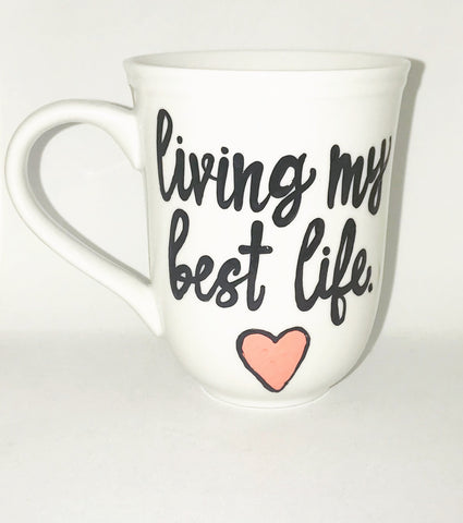 Living my best life-awesome mug- Gifts for Sisters- Gifts for Aunts- Funny Coffee Mugs - Pick Me Cups