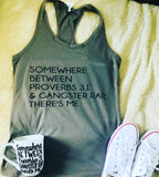 Somewhere between Proverbs 31 and Gangster Rap there's Me Shirt or tank Mom Gift Mother's Day Gift - Pick Me Cups