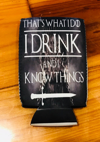 I drink and know things Can Cooler Double Sided