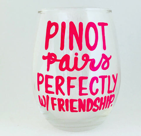 Pinot pairs perfectly with friendship funny wine glass- Gifts for Sisters- Gifts for Aunts- Funny Coffee Mugs - Pick Me Cups