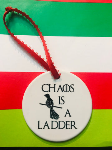 Chaos is a Ladder Ornament