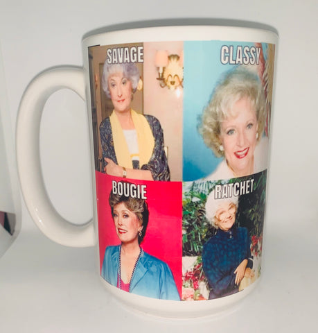 Savage Classy Bougie Ratchet Nasty Golden Girls Coffee Mug