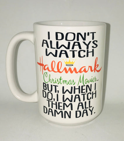 Hallmark Christmas Movies Mug  - Funny Coffee Mugs- Stocking Stuffer White Elephant Gift