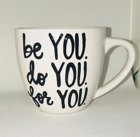 Motivational Mug- be you, do you, for you- Funny Coffee Mugs - Pick Me Cups