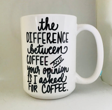 Coffee and Opinion mug-awesome mug- Gifts for Sisters- Gifts for Aunts- Funny Coffee Mugs - Pick Me Cups