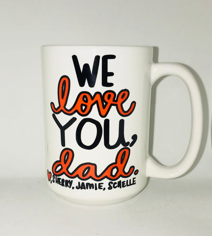 We love you, Dad. Dad Mug-Father mug- Gifts for Father's Day- Sweet Family Coffee Mugs - Pick Me Cups