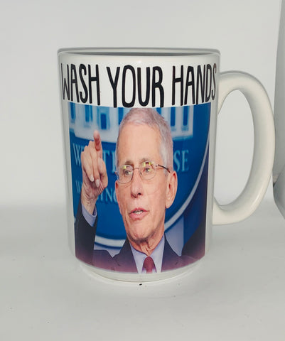 Dr. Fauci mug - Wash Your Hands Funny Coffee Mugs