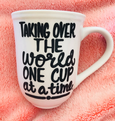 Taking Over the World One Cup at a time.-awesome mug- Coffee Lover Mug- Funny Coffee Mugs - Pick Me Cups