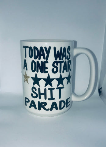 Today was a one star shit parade-awesome mug-  Funny Coffee Mugs Hot Mess