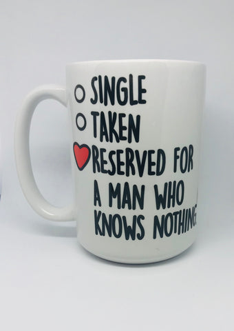 Single Taken Man who knows nothing Jon Snow 15oz mug