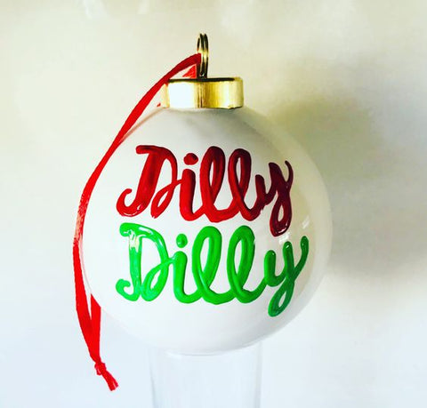 Dilly Dilly Ornament - Christmas ornament- fun white elephant gifts - Pick Me Cups