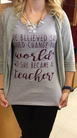Teacher Shirt- End of year gift- She believed she could change the world - Tee or Tank- Mother's Day Gift- Shirts for Moms - Pick Me Cups