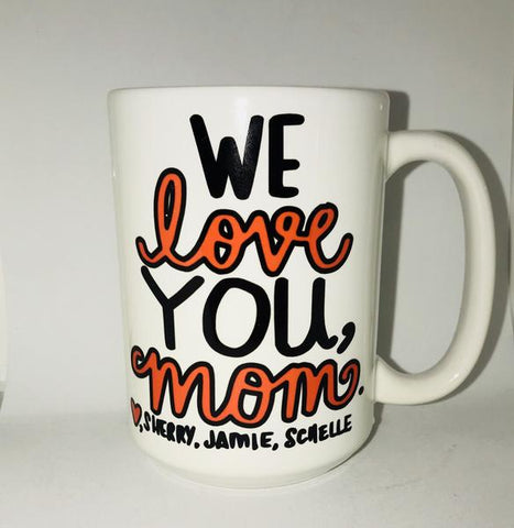 We love you, Mom. Mom Mug-Mother mug- Gifts for Mother's Day- Sweet Family Coffee Mugs - Pick Me Cups