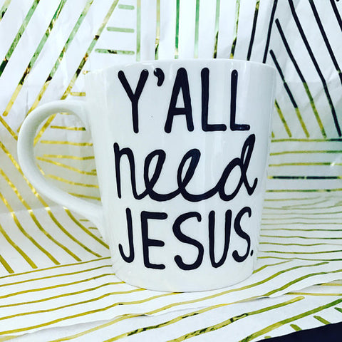 Y'all need Jesus- Cute Funny Mug- Mother's Day Gifts for sister aunt mom best friends religious mug - Pick Me Cups