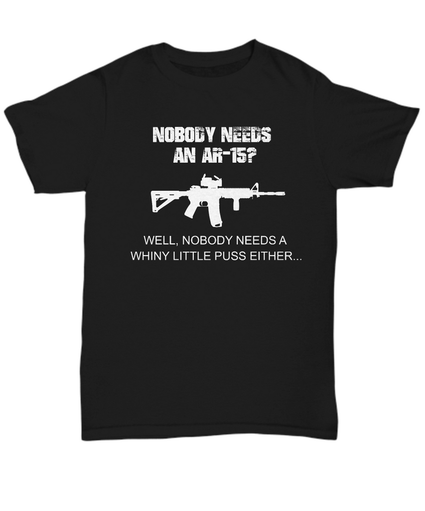 Nobody Needs An AR-15? Tshirt for Gun Lovers - Under Control Tactical - 2